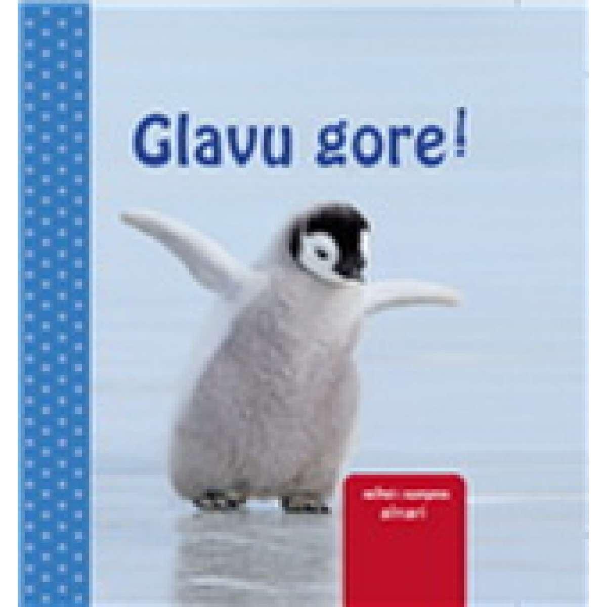 GLAVU GORE!