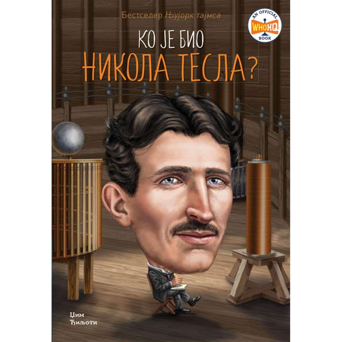 Ko je bio Nikola Tesla?