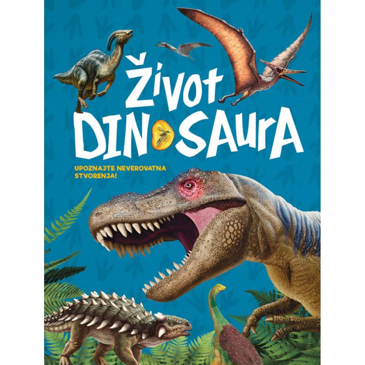 Život dinosaura – upoznajte neverovatna stvorenja